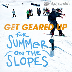 Get Geared Up For Summer on the Slopes