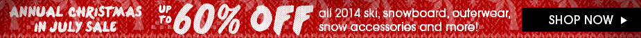 Christmas In July - Up To 60% Off 2014 Ski, Snowboard, Outerwear and More