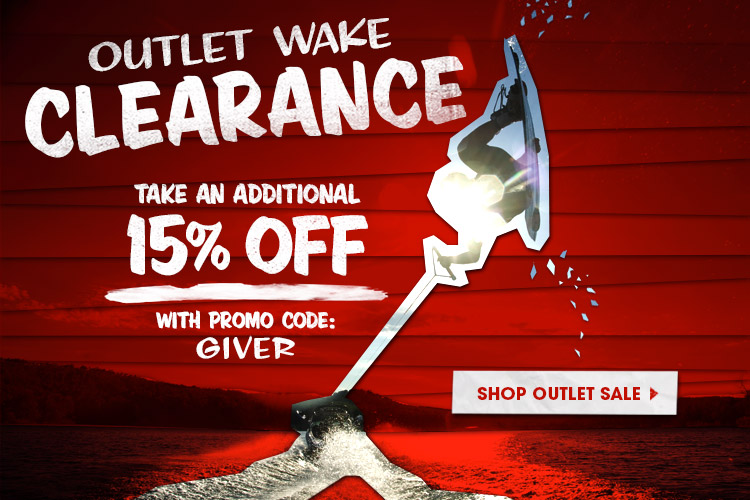 Outlet Wake Clearance! Take an Additional 15% off All Wake