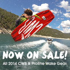 All 2014 CWB and Proline Wake On Sale Now!