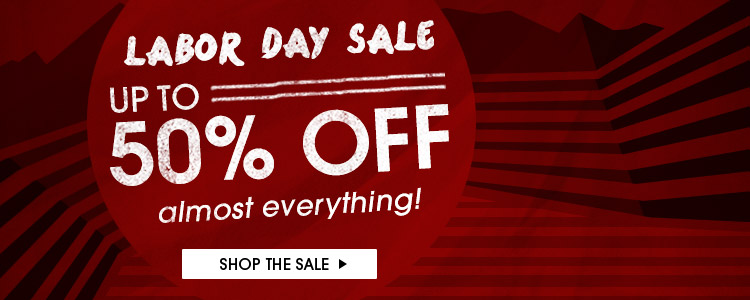 Labor Day Sale - Up To 50% Off Almost Everything!